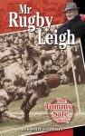 Mr Rugby Leigh – The Tommy Sale Story