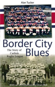 Border City Blues – The Story of Carlisle Rugby League