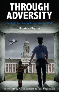 Through Adversity – The Fight for Rugby League in the RAF