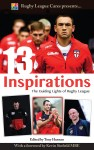13 Inspirations – The Guiding Lights of Rugby League