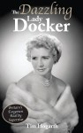 The Dazzling Lady Docker