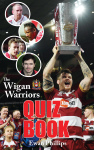 The Wigan Warriors Quiz Book