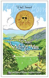 The Wicket Men: The Last Rites of Minor Counties Cricket